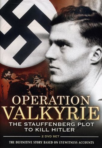 WWII - Operation Valkyrie: The Stauffenberg Plot