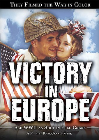 They Filmed The War In Color - Victory in Europe
