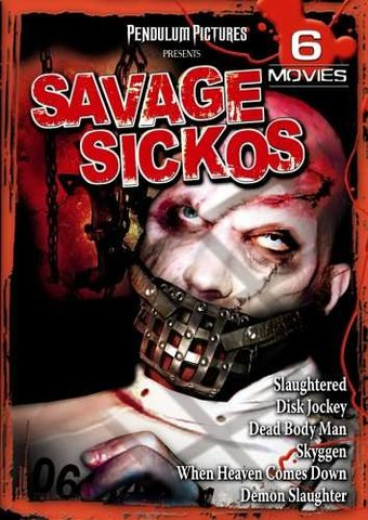 Savage Sickos 6-Film Collection: Slaughtered /
