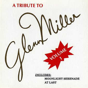 A Tribute to Glenn Miller, Volume 1