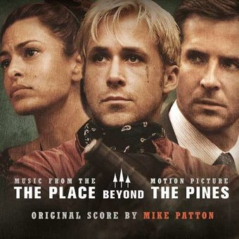 The Place Beyond The Pines (Original Motion