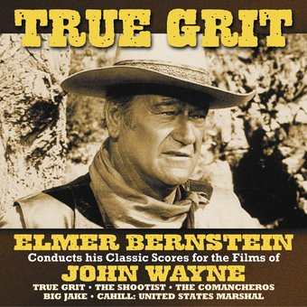 True Grit: Elmer Bernstein Conducts his Classic