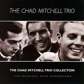 The Chad Mitchell Trio Collection: Original Kapp