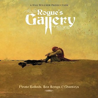 Rogue's Gallery - Pirate Ballads, Sea Songs, &