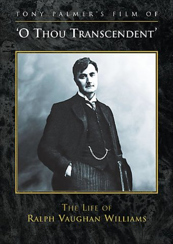 'O Thou Transcendent': The Life of Ralph Vaughan