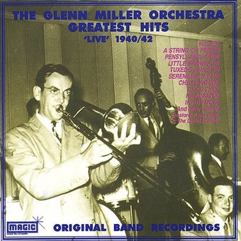Greatest Hits 1940-1942: Original Live Band