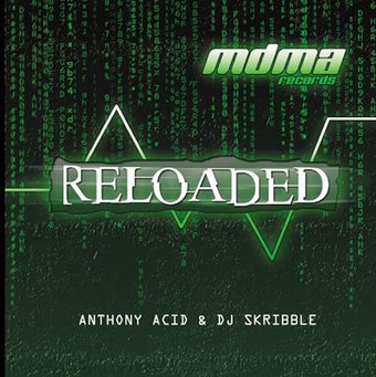 Reloaded: Anthony Acid and DJ Skribble