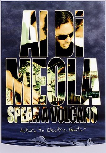 Al Di Meola - Speak a Volcano: Return to Electric