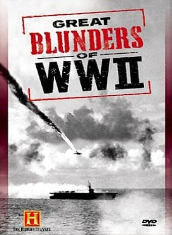 History Channel: WWII - Great Blunders of WWII
