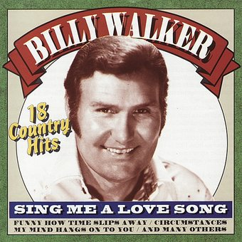 Sing Me a Love Song: 18 Country Hits