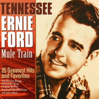 Mule Train: 25 Greatest Hits & Favorites