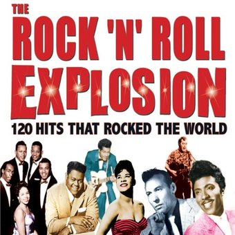 The Rock 'n' Roll Explosion: 120 Hits That Rocked