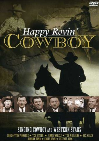 Happy Rovin' Cowboy: Singing Cowboys and Western