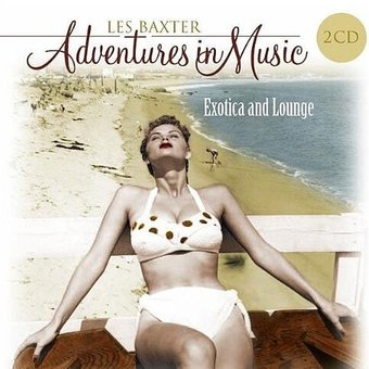 Adventures in Music-Exotica & Lounge