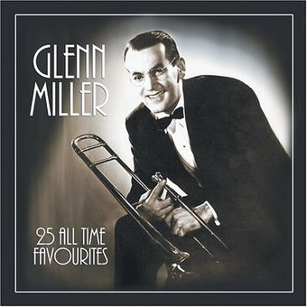 25 All Time Favourites - Glenn Miller [Import]