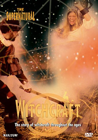 The Supernatural in History and Legend: Witchcraft