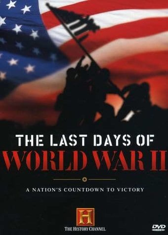 History Channel: WWII - Last Days of World War