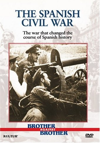 Brother Against Brother: The Spanish Civil War