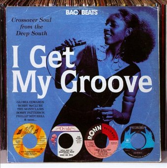 I Get My Groove: Crossover Soul from the Deep