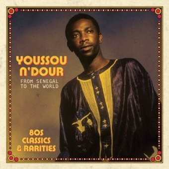 From Senegal To The World: 80s Classics &