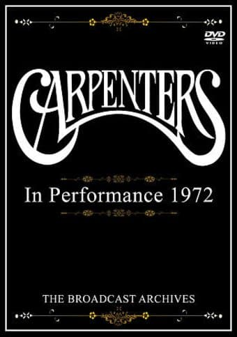 Carpenters - In Performance, 1972: The Broadcast
