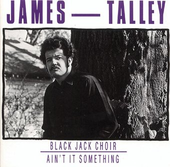 James Talley - Got No Bread, No Milk, No Money, But We Sure Got A Lot Of Love