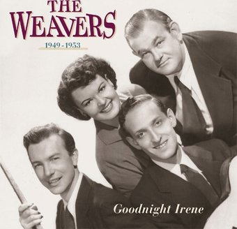 Goodnight Irene: The Weavers, 1949-1953 (5-CD Box