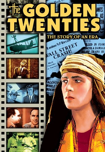 The Golden Twenties: The Story of an Era