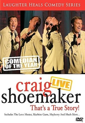 Craig Shoemaker - Live: That's a True Story