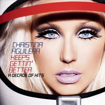 Keeps Gettin' Better: A Decade of Hits