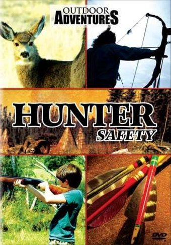 Outdoor Adventures - Hunter Safety