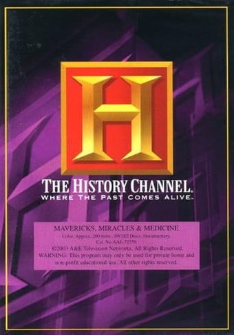 History Channel: Mavericks, Miracles & Medicine