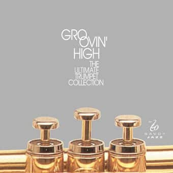 Groovin' High: The Ultimate Trumpet Collection