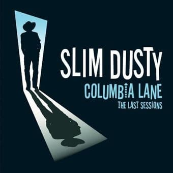 Columbia Lane: The Last Sessions