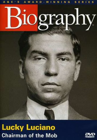 A&E Biography: Lucky Luciano: Chairman of the Mob
