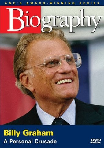 A&E Biography: Billy Graham: A Personal Crusade