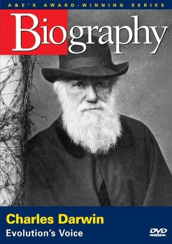 A&E Biography: Charles Darwin: Evolution's Voice