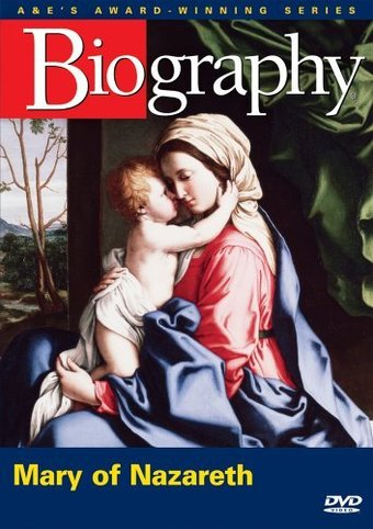 Biography: Mary of Nazareth - A Mother's Life