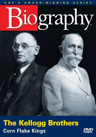 A&E Biography: The Kellogg Brothers - Corn Flake
