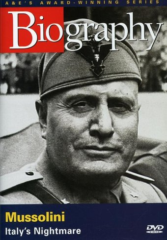 Biography: Mussolini - Italy's Nightmare