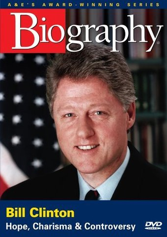 A&E Biography: Bill Clinton - Hope, Charisma,