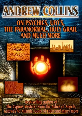 Andrew Collins: On Psychics, UFO?s, the