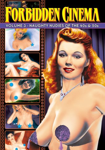 Forbidden Cinema, Volume 3: Naughty Nudies of the