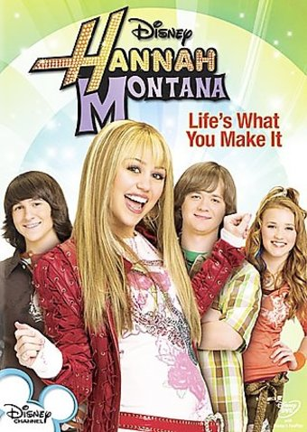 Hannah Montana - Life's What You Make It