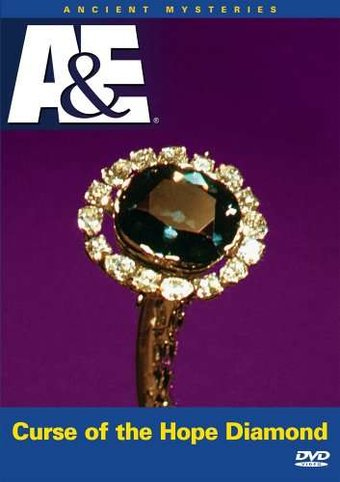 A&E: Ancient Mysteries - Curse of the Hope Diamond