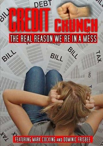Credit Crunch: The Real Reason We?re in A Mess
