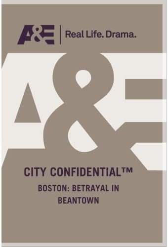 A&E: City Confidential - Boston: Betrayal in
