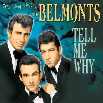 Very Best of The Belmonts - Tell Me Why