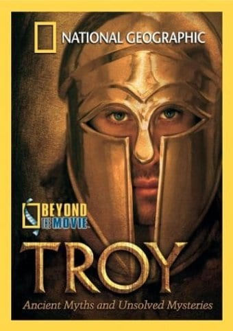 National Geographic - Beyond the Movie: Troy