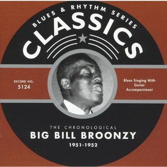 The Chronological Big Bill Broonzy 1951-1952